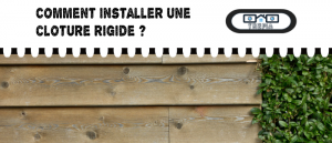 Comment installer une cloture rigide ?