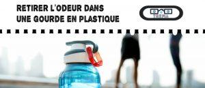Comment enlever l'odeur dans une gourde en plastique ?